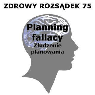 75 - Złudzenie planowania