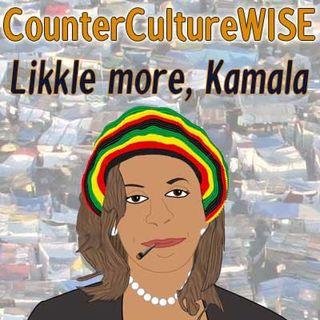Likkle More, Kamala!