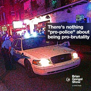 It's not pro-cop to be pro-brutality