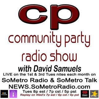 Community Party Radio Show hosted by David Samuels Show 72 May 15 2018