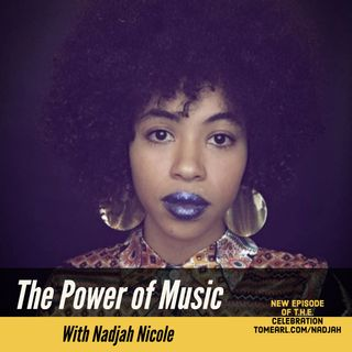 The Power of Music With Nadjah Nicole
