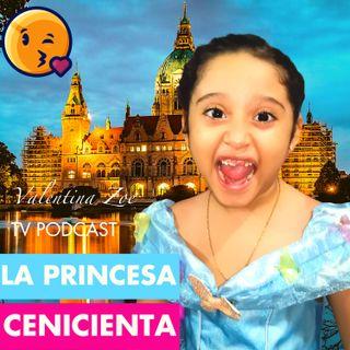 LA PRINCESA CENICIENTA👸🏰 - CINDERELLA Valentina Zoe Disney🌻 *VERSIÓN COMPLETA* Cuentos de Hadas