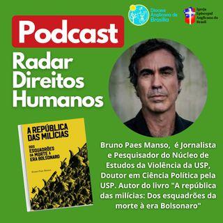 #030 - Violência urbana, milícias, Religião e bolsonarismo, com Bruno Paes Manso
