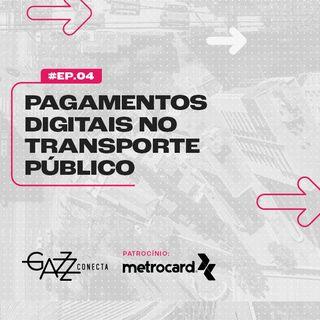 Papo Mobilidade - Novos meios de pagamento digitais para o transporte público