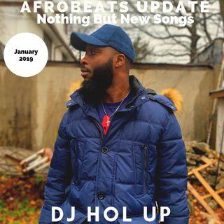 January Afrobeats Mix 2019 Feat Wizkid Olamide Tekno Kwesi Arthur Timaya