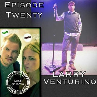 Episode #20 Larry Venturino