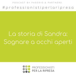 La storia di Sandra - Ep. 5 Sognare a occhi aperti
