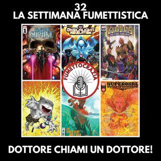32 - La Settimana Fumettistica - Dottore chiami un dottore!