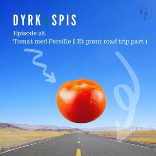 28. Tomat med Persille || Et grønt road trip part 1