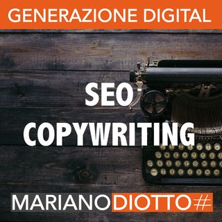 Puntata 12 : Dal copywriting al SEO copywriting