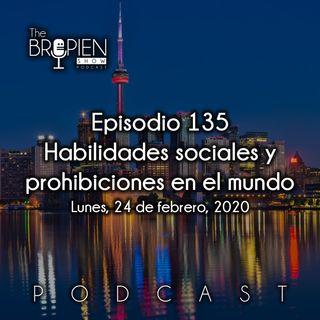 135 - Bropien - Habilidades sociales y prohibiciones en el mundo