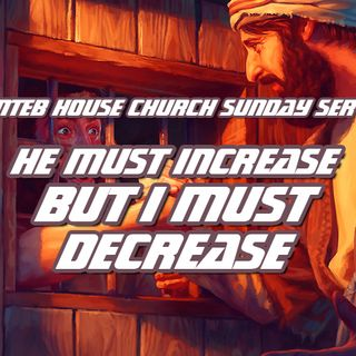 NTEB HOUSE CHURCH SUNDAY MORNING SERVICE: Art Thou He That Should Come, Or Do We Look For Another?