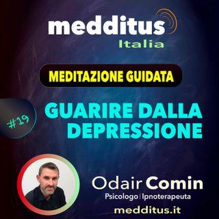#19 Meditazione Guidata per Guarire Dalla Depressione | Odair Comin