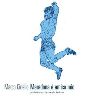 """Marco Ciriello """"Maradona è amico mio"""""""