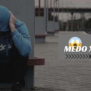 Episódio 3 - Medo X MEDO