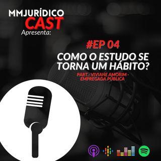 #EP 04 - Como o estudo se torna um hábito? Com Viviane Amorim, empregada pública.