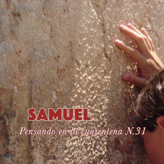 Samuel (Reflexiones en la cuarentena N.31)