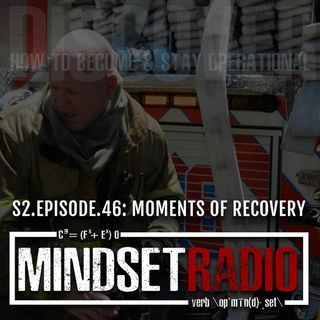 S2.E.46:MOMENTS OF RECOVERY, with Elliot Roe... actionable steps to recovery during crisis