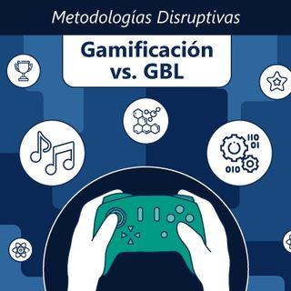 S2. Ep. 03: Gamificación VS Aprendizaje Basado en Juegos (Parte I)