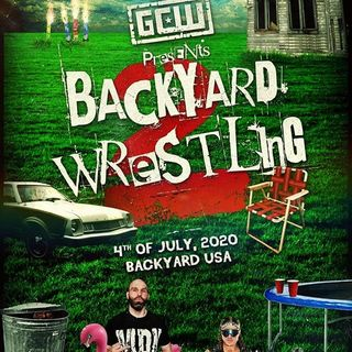 ENTHUSIASTIC REVIEWS #126: GCW Backyard Wrestling 2 7-4-2020 Watch-Along