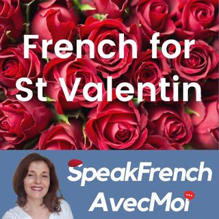 Impress your date (or yourself) by speaking French for Valentine's Day! French for beginners A1