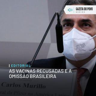 Editorial: As vacinas recusadas e a omissão brasileira