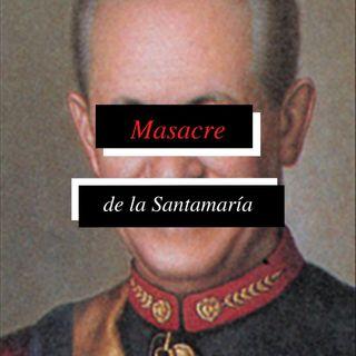 Historydummies. Episodio #1: Masacre de la Santamaría
