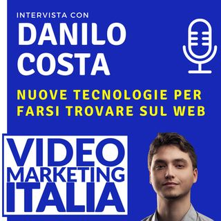 Danilo Costa - Nuove tecnologie per farsi trovare sul web - VMI 004