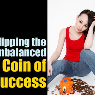 Flipping the Unbalanced Coin of Success – Mindset re-Stacking