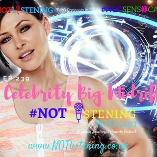 Ep.239 - Celebrity Big Midriff | #NOTlistening