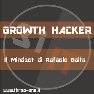 Growth Hacking & il Midset di Raffaele Gaito