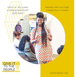 Give It to the People w Kezia M. Williams