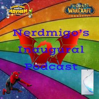Nermigo's Inaugural Podcast August 2019