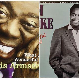 """What a wonderful world"", Louis Amstrong y ""Wonderful world"", Sam Cooke; 2 canciones para un mundo maravilloso"