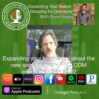 Expanding your knowledge about the new social network FIND.COM with Jeffrey Sisk s3.22