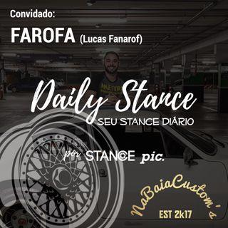 Daily Stance 06 - #NaBaiaCustom - FAROFA (Lucas Fanarof)