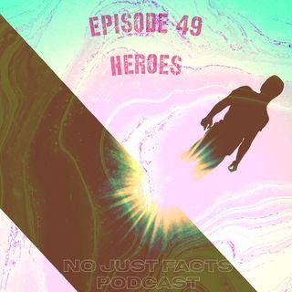 EP.49:Heroes