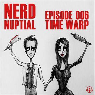 Episode 006 - Time Warp