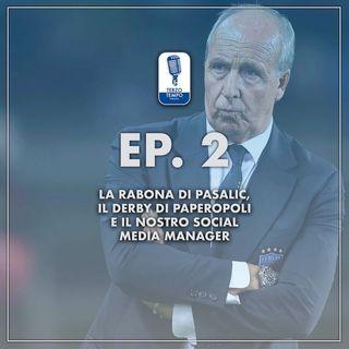 Ep.2 - La rabona di Pasalic, il derby di Paperopoli e il nostro Social Media Manager