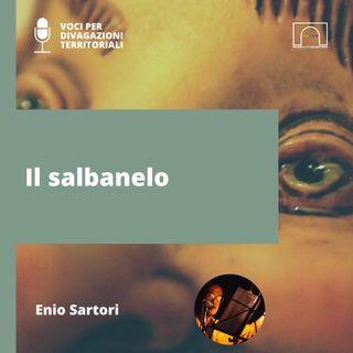 Il salbanelo raccontato da Enio Sartori