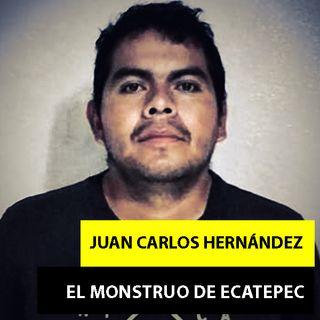 Juan Carlos Hernández | El Infame Monstruo De Ecatepec