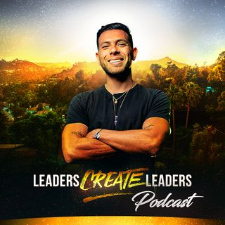 Episode #37:How Real Leaders Lead with Raul The Edge