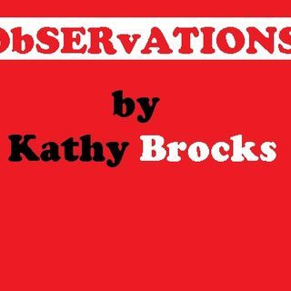 OberServAtIONS by Kathy Brocks