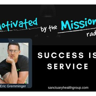 Success is Service with Eric Gremminger