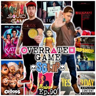 Ep 90 - Overated Game