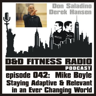 Episode 042 - Mike Boyle:  Staying Adaptive and Relevant in an Ever Changing World