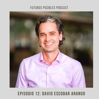 Ep. 12: Ideas sobre educación y el momento de la clase media, con David Escobar Arango