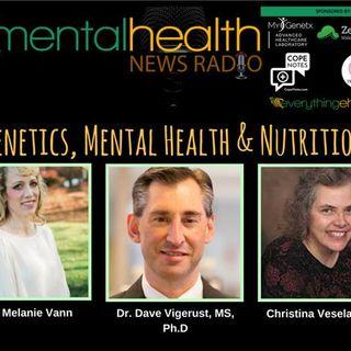 Genetics, Mental Health & Nutrition with Christina Veselak and Dr. Dave Vigerust