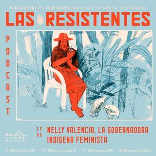 Nelly Valencia, la gobernadora indígena feminista