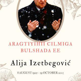 Alija Izetbegović: Aragtyihiisii Cilmiga Bulshada